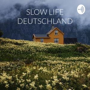 SLOW LIFE DEUTSCHLAND - DAS ORIGINAL   by Franziska Frei