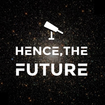Hence, The Future