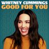 Good For You - Whitney Cummings