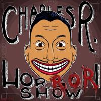 Charles R. Horrorshow podcast