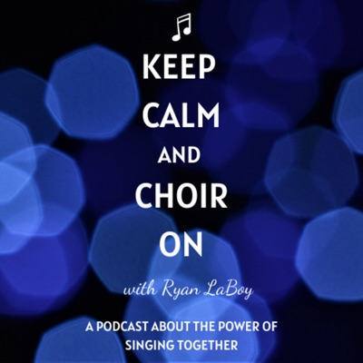 Keep Calm and Choir On