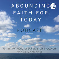 Abounding Faith for Today Podcast podcast