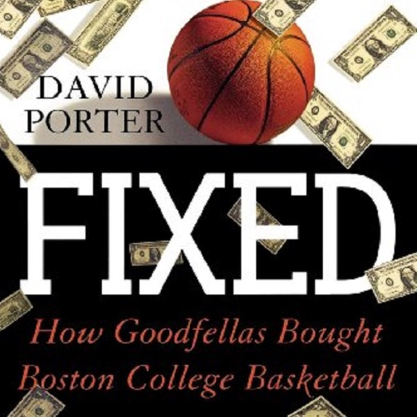 Fixed: How Goodfellas Bought Boston College Basketball