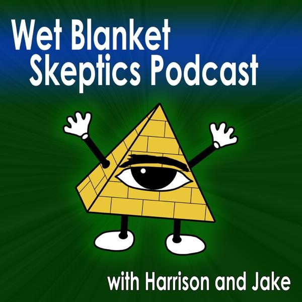 Wet Blanket Skeptics Podcast
