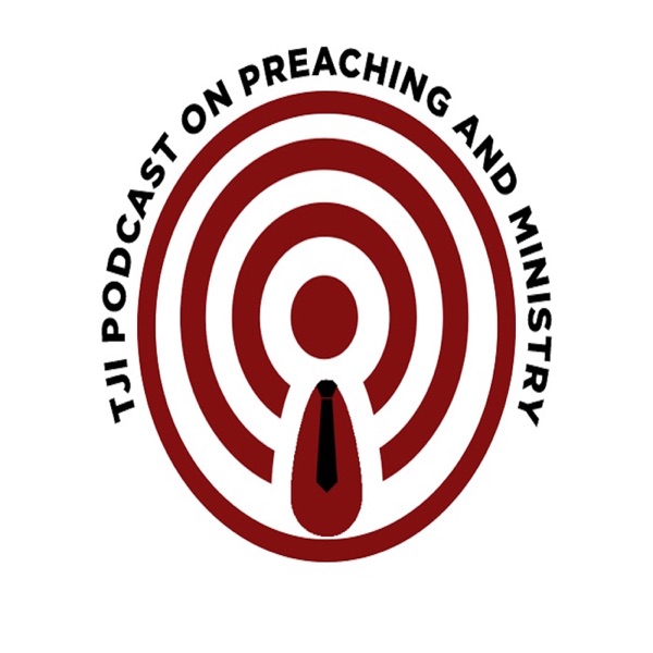 TJI Preaching and Ministry Podcast - The Jenkins Institute