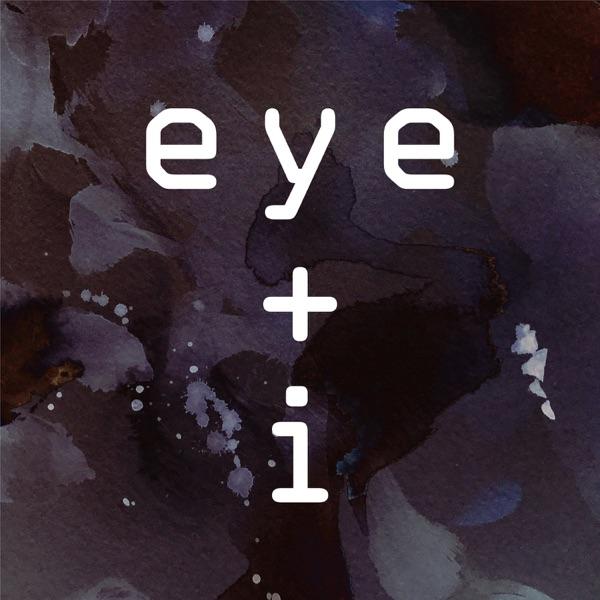 EYE + I
