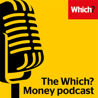 The Which? Money Podcast podcast