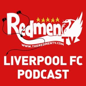 The Redmen TV - Liverpool FC Podcast