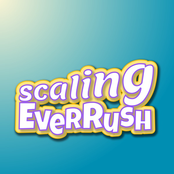 Scaling EverRush