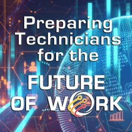 helt elegant största rabatt rimligt pris Preparing Technicians for the Future of Work Podcast: Episode 2 ...