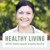 Healthy Living With Naturopath Angela Busby - Your Health, Nutrition and Wellness Resource artwork