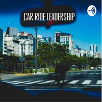 Car Ride Leadership podcast