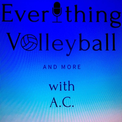 Everything Volleyball & More with AC:Andrew Clifton