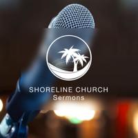 Shoreline Church podcast