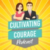 Cultivating Courage Podcast artwork