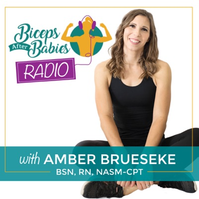 Biceps After Babies Radio:Amber Brueseke
