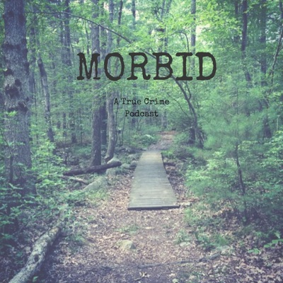 Morbid: A True Crime Podcast:Morbid: A True Crime Podcast