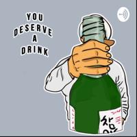 You Deserve a Drink podcast