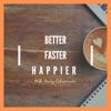 Better, Faster, Happier artwork