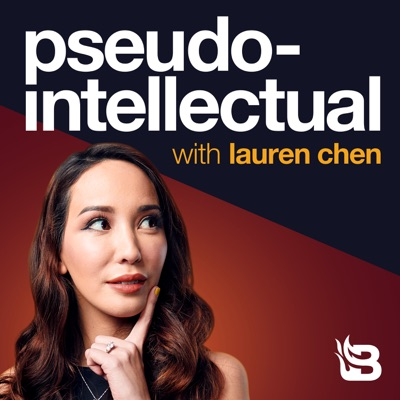 Pseudo-Intellectual with Lauren Chen:Blaze Podcast Network
