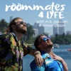 Roommates 4 Lyfe artwork