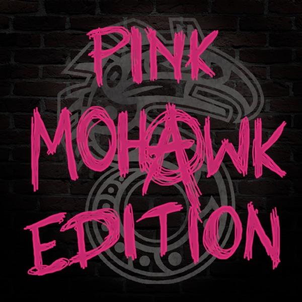 Pink Mohawk Edition