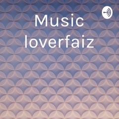 Music loverfaiz