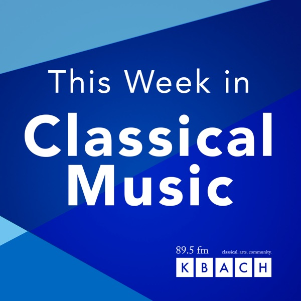 K-BACH's This Week in Classical Music