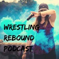 Wrestling Rebound podcast