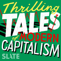Podcast cover art for Thrilling Tales of Modern Capitalism