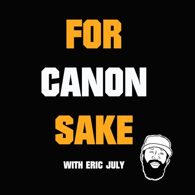 For Canon Sake:Eric July