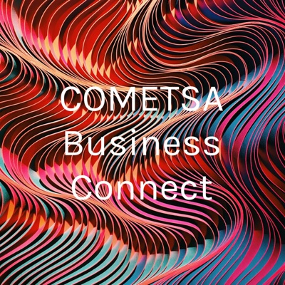 COMETSA Business Connect Podcast