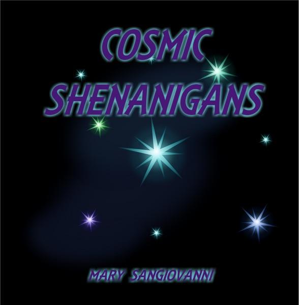 Cosmic Shenanigans