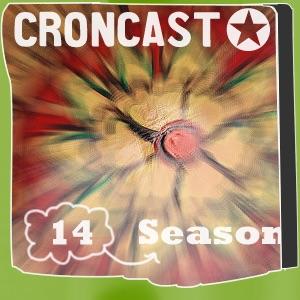 Croncast Season 14 | Life is Show Prep