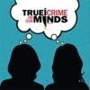 True Crime on Our Minds Podcast artwork