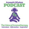 Aromatic Wisdom: The Voice of Aromatherapy | Essential Oils | Hydrosols | Natural Health | Healthy Living artwork