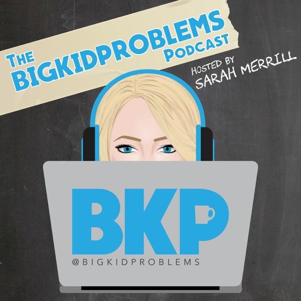 Big Kid Problems
