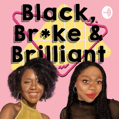 Black, Broke and Brilliant:Black, Broke and Brilliant