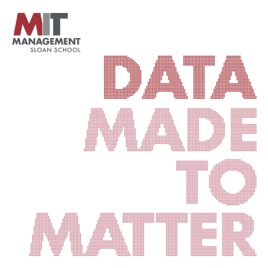 Data Made to Matter by MIT Sloan School of Management on