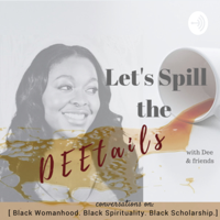 Let's Spill the DEEtails podcast