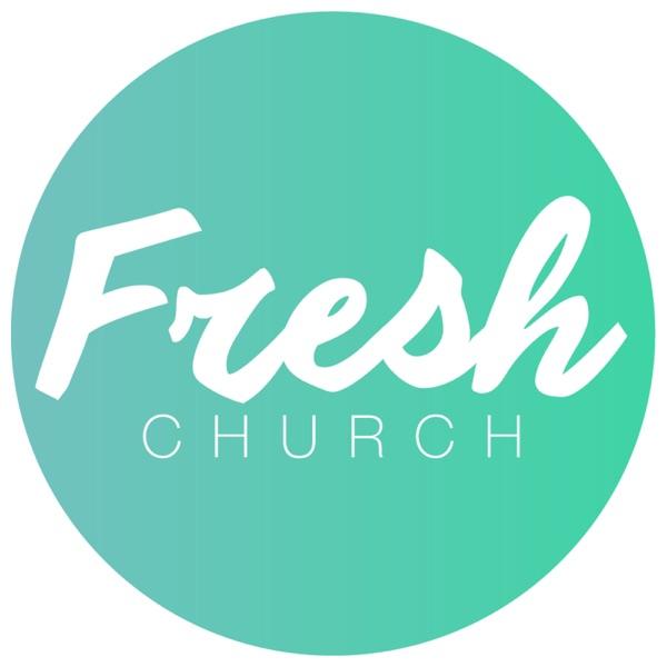 Fresh Church Podcast