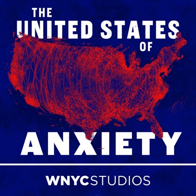 The United States of Anxiety:WNYC Studios