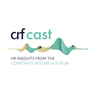 CRFCast - HR Insights from the Corporate Research Forum podcast