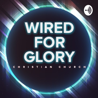 Wired For Glory