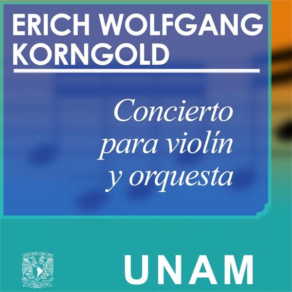 Concierto para violín y orquesta. Erich Wolfgang Korngold