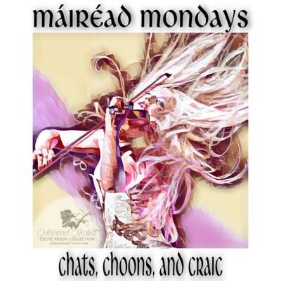 Máiréad Mondays - Chats, Choons, and Craic
