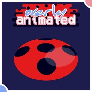 Overly Animated Miraculous Ladybug Podcasts