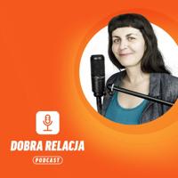 Podcast Dobra Relacja podcast
