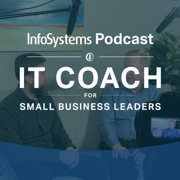 IT Coach for Small Business Leaders with Aaron Swann