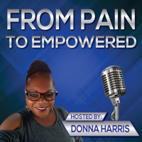 From Pain to Empowered podcast